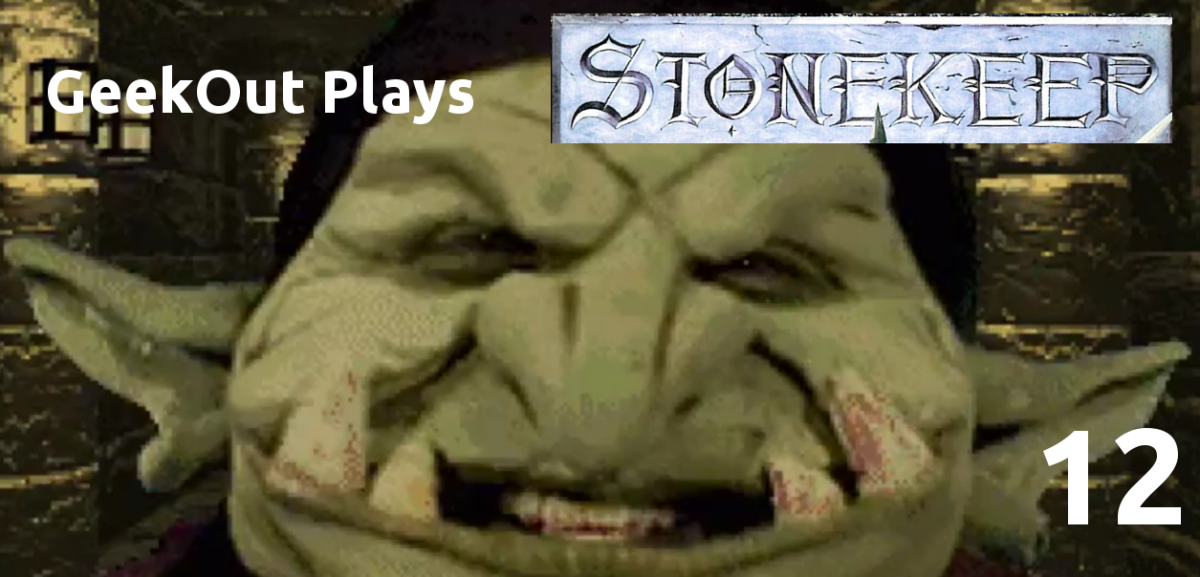 GeekOut Plays Stonekeep – Episodes 12 and 13