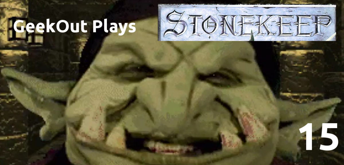 GeekOut Plays Stonekeep – Episodes 14 and 15