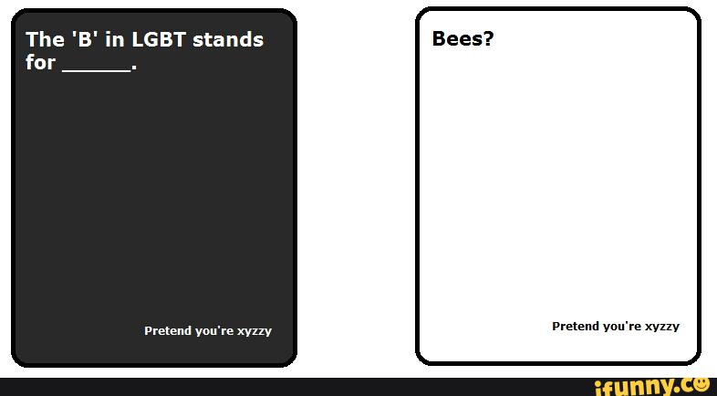Bees cards against humanity