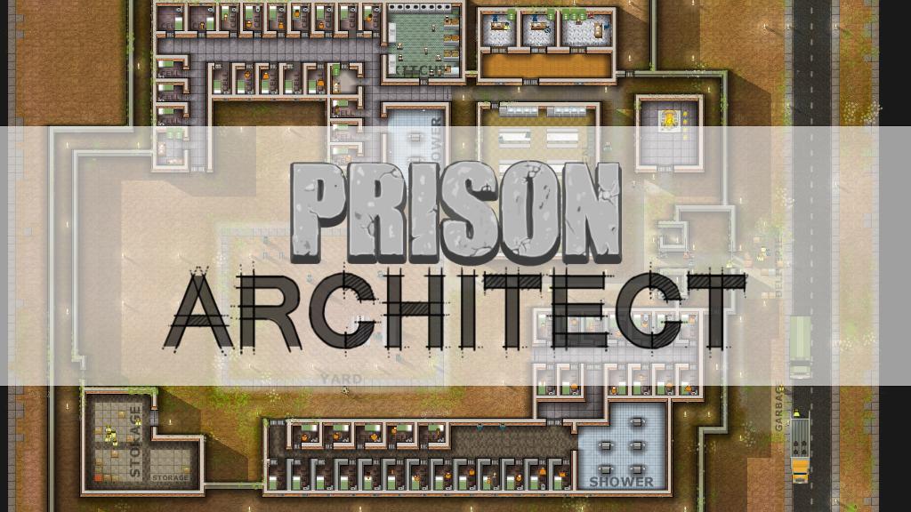 First Impressions: PrisonArchitect