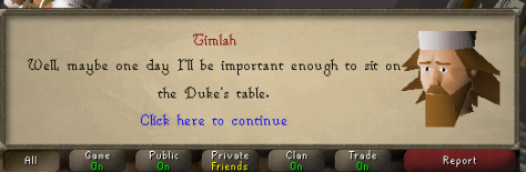 I want to be important enough to sit on the Duke's table.